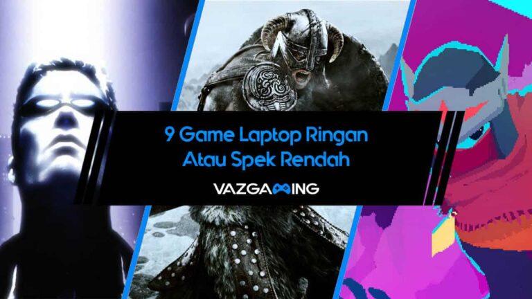 9 Game Laptop Ringan Atau Spek Rendah