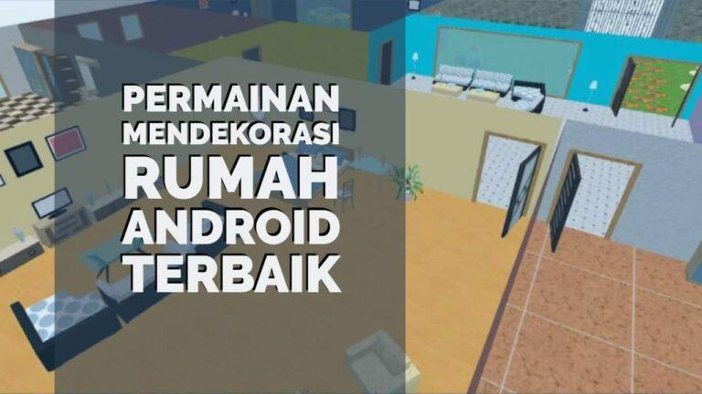 20+ Permainan Mendekorasi Rumah di HP Android Terbaik dan Paling Seru