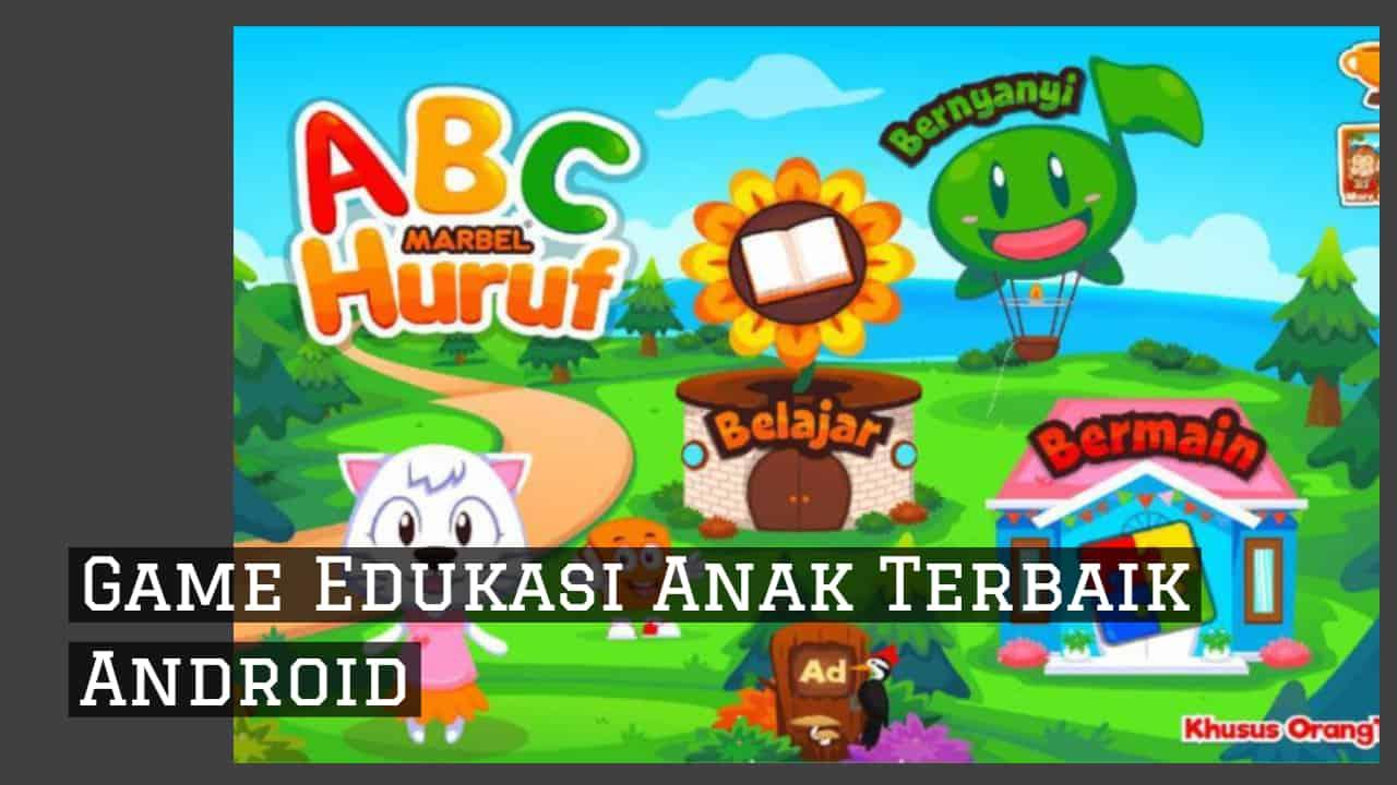 Game Edukasi Anak Terbaik Android