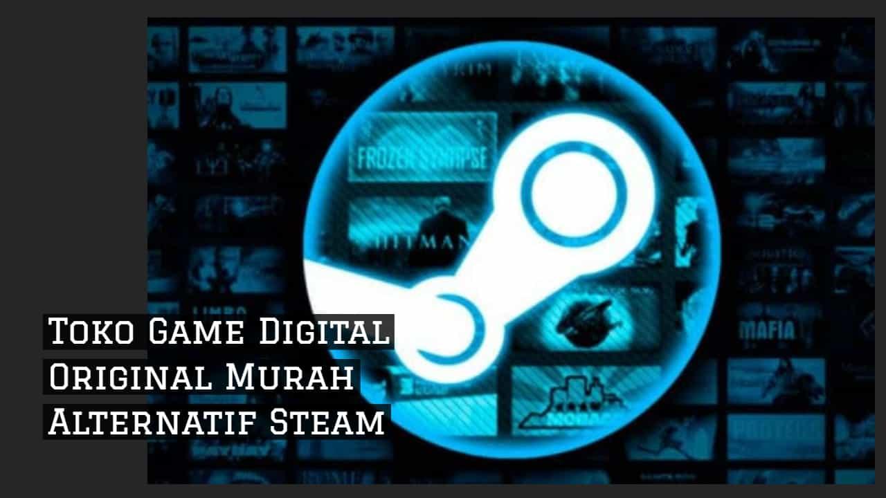 Toko Game Digital Original Murah Alternatif Steam
