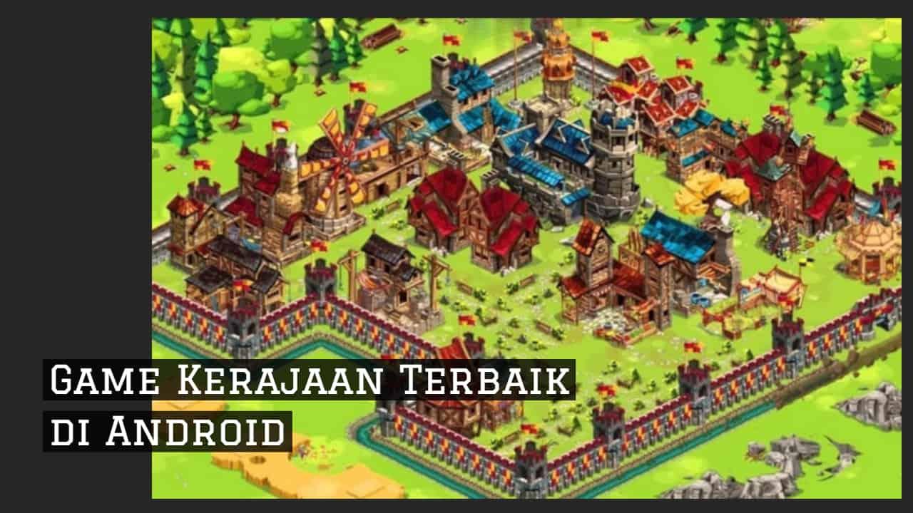 Game Kerajaan Terbaik di Android