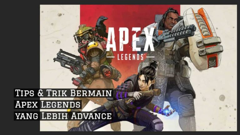 13 Tips & Trik Bermain Apex Legends yang Lebih Advance
