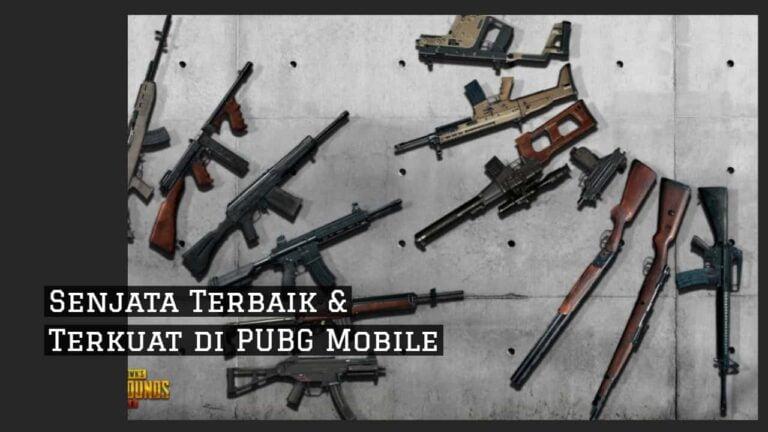 10 Senjata Terbaik & Tersakit di PUBG Mobile, Auto Chicken Dinner!