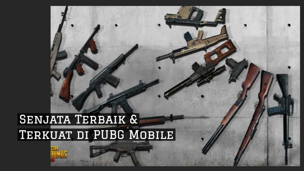 Senjata Terbaik & Tersakit PUBG Mobile