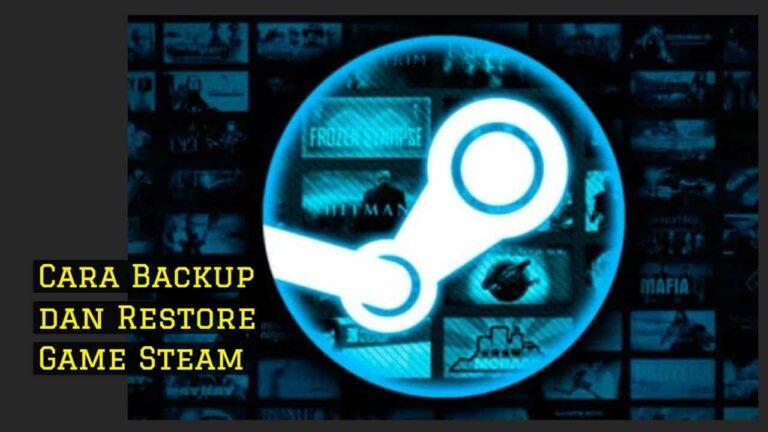 Cara Backup dan Restore Game Steam yang Mudah