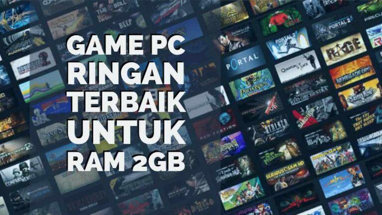 70 Game PC Ringan Terbaik Untuk RAM 2GB Sepanjang Masa!