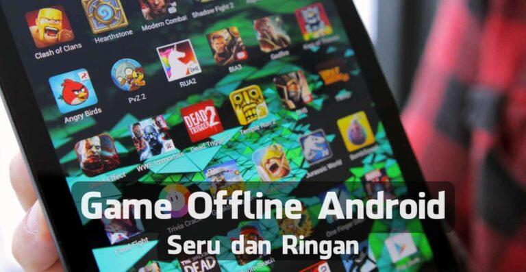 100+ Game Offline Android yang Seru dan Ringan
