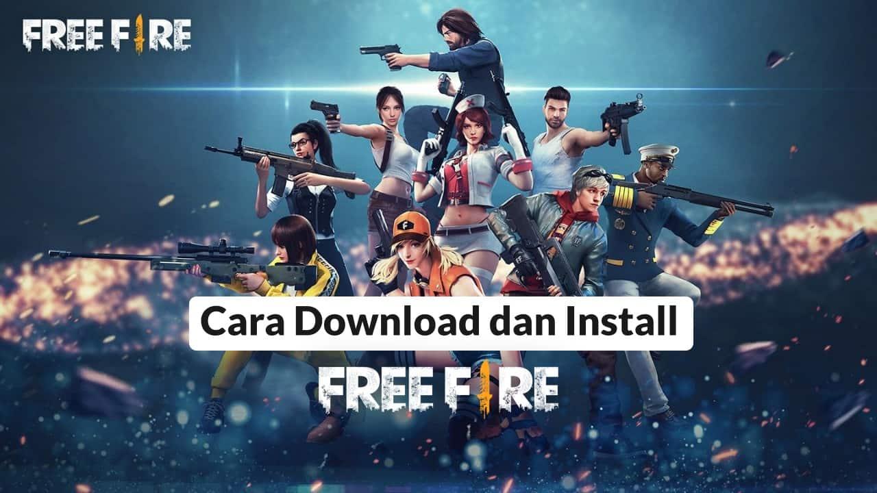 Cara Download dan Install Free Fire