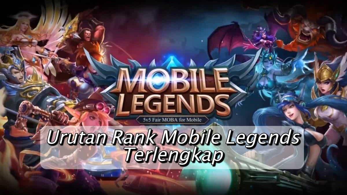 Urutan Rank Mobile Legends Terlengkap