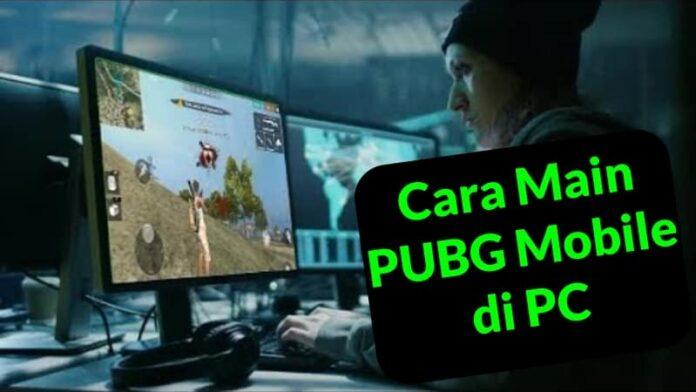 Cara Main PUBG Mobile di PC atau Laptop Terbaru
