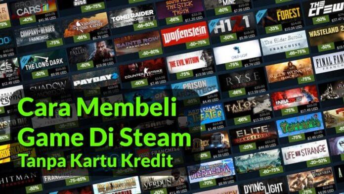 Cara Membeli Game Di Steam Tanpa Kartu Kredit