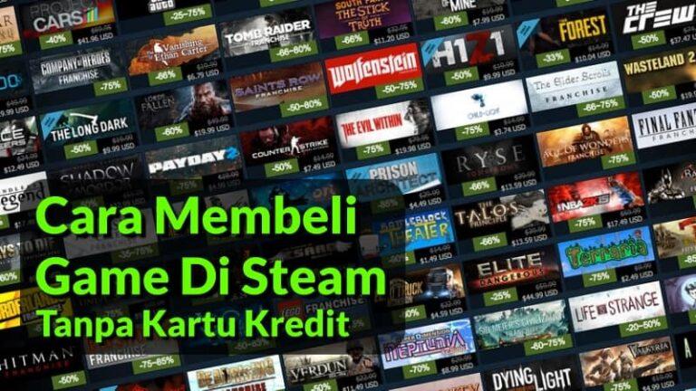 Cara Membeli Game Di Steam Tanpa Kartu Kredit Terbaru 2020