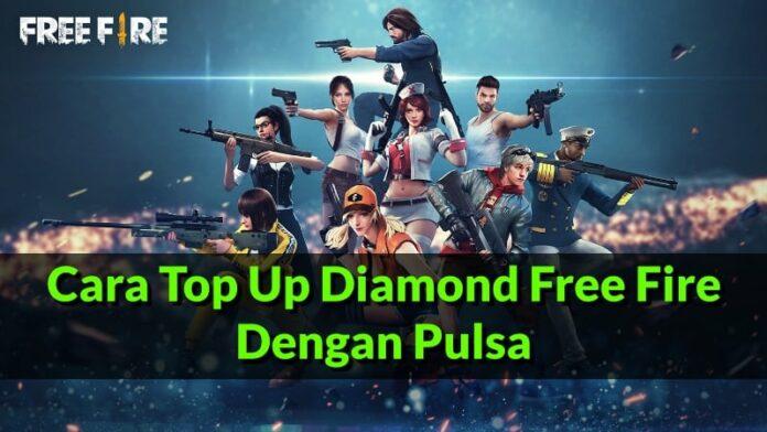 Cara Top Up Diamond Free Fire Dengan Pulsa