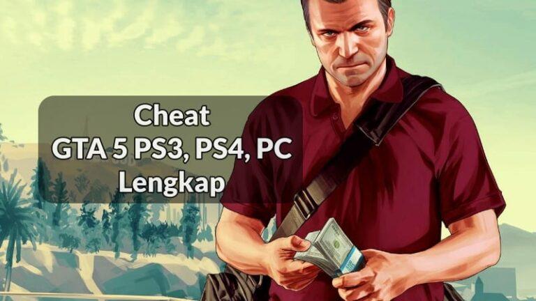Cheat GTA 5 PS3, PS4, PC Lengkap Bahasa Indonesia 2020