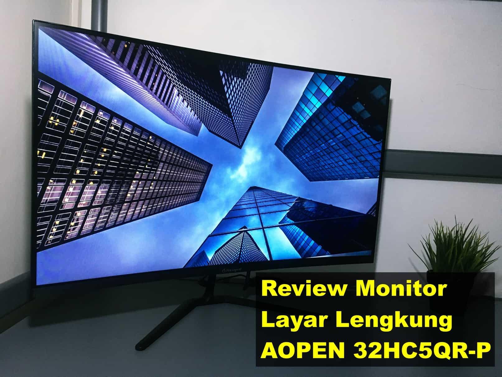 Review Monitor Layar Lengkung AOPEN 32HC5QR-P